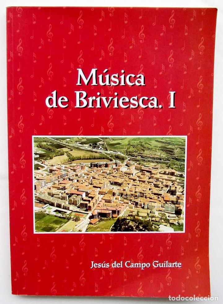 MÚSICA DE BRIVIESCA. I. BURGOS. AÑO: 2002. EDICIÓN NUMERADA DE 252 EJEMPLARES. (Libros de Segunda Mano - Bellas artes, ocio y coleccionismo - Música)