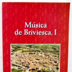 Libros de segunda mano: MÚSICA DE BRIVIESCA. I. BURGOS. AÑO: 2002. EDICIÓN NUMERADA DE 252 EJEMPLARES.. Lote 186430667