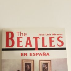 Libros de segunda mano: THE BEATLES EN ESPAÑA - JOSE LUIS ALVAREZ. Lote 186437425