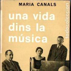 Libros de segunda mano: MARIA CANALS : UNA VIDA DINS LA MÚSICA (SELECTA, 1970) PRIMERA EDICIÓ - EN CATALÀ. Lote 187311638