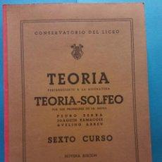 Libros de segunda mano: TEORIA-SOLFEO 6 CURSO.9 ED. PEDRO SERRA, JOAQUÍN ZAMACOIS, AVELINO ABREU. CONSERVATORIO DEL LICEO.. Lote 187314177