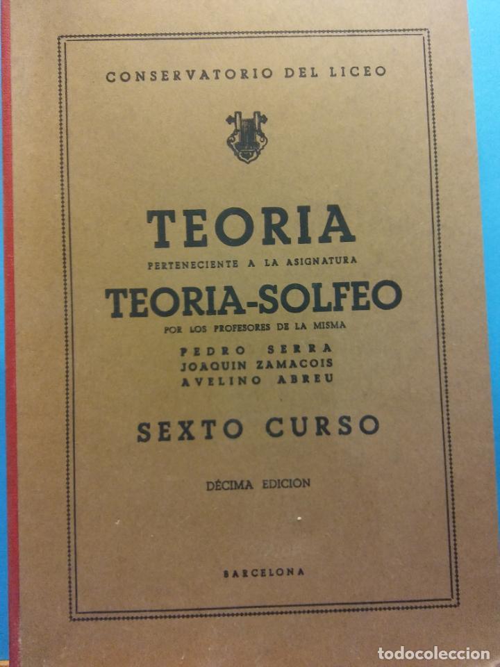 TEORIA-SOLFEO 6 CURSO.10 ED. PEDRO SERRA, JOAQUÍN ZAMACOIS, AVELINO ABREU. CONSERVATORIO DEL LICEO. (Libros de Segunda Mano - Bellas artes, ocio y coleccionismo - Música)
