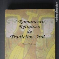 Libros de segunda mano: ROMANCERO RELIGIOSO DE TRADICIÓN ORAL. WILLIAM H. GONZÁLEZ. ED. EYPASA. MADRID 1994 - WILLIAM H. GON. Lote 187329036
