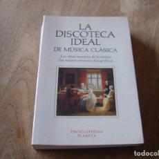 Libros de segunda mano: LA DISCOTECA IDEAL DE MÚSICA CLÁSICA. LAS OBRAS MAESTRAS DE LA MÚSICA. PLANETA. 1993. Lote 187390680