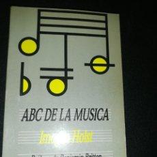 Libros de segunda mano: IMOGEN HOLST, EL ABC DE LA MÚSICA, PRÓLOGO DE BENJAMIN BRITTEN. Lote 187397780