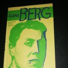 Libros de segunda mano: EDUARDO PÉREZ MASEDA, ALBÁN BERG. Lote 187397857