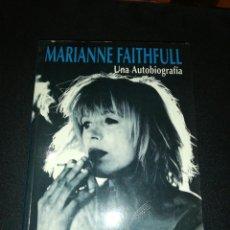 Libros de segunda mano: MARIANNE FAITHFULL, UNA AUTOBIOGRAFÍA . Lote 187397948