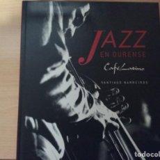 Libros de segunda mano: JAZZ EN OURENSE - CAFÉ LATINO - SANTIAGO BARREIROS - PABLO SANZ, ABE RÁBADE - JAIME NOGUEROL. Lote 187446568