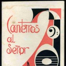 Libros de segunda mano: LIBRO - CANTEMOS AL SEÑOR - EDICIONES MONTE CASINO - ZAMORA 1972. Lote 188637561