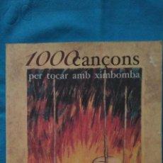 Libros de segunda mano: 1000 CANÇONS PER TOCAR AMB XIMBOMBA. Lote 188679258