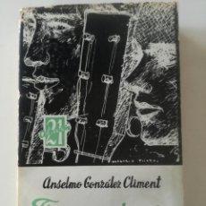Libros de segunda mano: FLAMENCOLOGIA (TOROS, CANTE Y BAILE) - ANSELMO GONZALEZ CLIMENT - ESCELICER 1964 // PROLOGO PEMAN. Lote 188788457