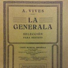 Libros de segunda mano: LA GENERALA. A. VIVES. UNIÓN MUSICAL ESPAÑOLA, EDITORES. Lote 189136711