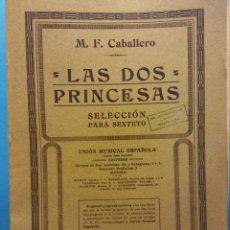 Libros de segunda mano: LAS DOS PRINCESAS. M.F. CABALLERO. UNIÓN MUSICAL ESPAÑOLA, EDITORES. Lote 189136728