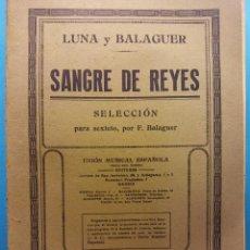 Libros de segunda mano: SANGRE DE REYES. LUNA Y BALAGUER. UNIÓN MUSICAL ESPAÑOLA, EDITORES. Lote 189136802