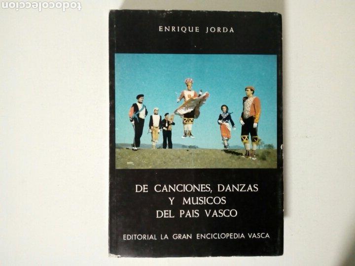 DE CANCIONES, DANZAS Y MUSICOS DEL PAIS VASCO (ENRIQUE JORDA, 1978) ED. LA GRAN ENCICLOPEDIA VASCA (Libros de Segunda Mano - Bellas artes, ocio y coleccionismo - Música)