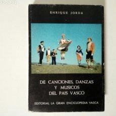 Libros de segunda mano: DE CANCIONES, DANZAS Y MUSICOS DEL PAIS VASCO (ENRIQUE JORDA, 1978) ED. LA GRAN ENCICLOPEDIA VASCA. Lote 189432263