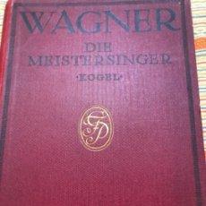 Libros de segunda mano: R WAGNER DIE MEISTERSINGER 513 PAGINAS. Lote 190706086
