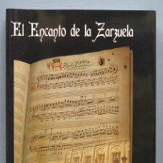 Livres d'occasion: EL ENCANTO DE LA ZARZUELA. FEDERICO SANCHEZ AGUILAR. Lote 191085580