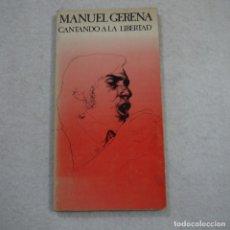 Libros de segunda mano: MANUEL GERENA CANTANDO A LA LIBERTAD - AKAL EDITOR - 1976 . Lote 191212740