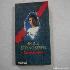 Libros de segunda mano: BRUCE SPRINGSTEEN. CANCIONES - ESPIRAL - 1986 . Lote 191212982