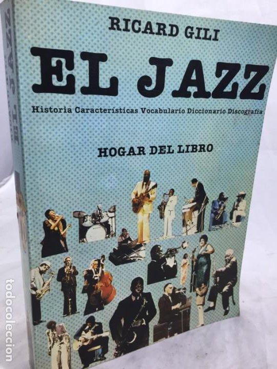EL JAZZ - HISTORIA, CARACTERISTICAS, VOCABULARIO, DICCIONARIO, DISCOGRAFIA - RICARDO GILI (Libros de Segunda Mano - Bellas artes, ocio y coleccionismo - Música)