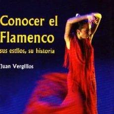Libros de segunda mano: CONOCER EL FLAMENCO SUS ESTILOS, SU HISTORIA. VERGILLOS, JUAN. FL-277. Lote 289698193