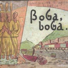 Libros de segunda mano: BOGA, BOGA. 1963. CANCIONERO DE CANCIONES VASCAS. Lote 191893681