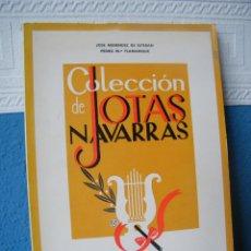Libros de segunda mano: COLECCIÓN DE JOTAS NAVARRAS - JOSÉ MENÉNDEZ DE ESTEBAN Y PEDRO Mª FLAMARIQUE - EDIT. GÓMEZ (1967). Lote 191894863