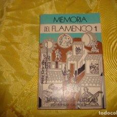 Libros de segunda mano: MEMORIA DEL FLAMENCO 1. FELIX GRANDE. EDT. ESPASA CALPE, 1ª EDC. 1979. Lote 191907466