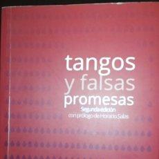 Libros de segunda mano: TANGOS Y FALSAS PROMESAS - MIGUEL GARCÍA URBANI. Lote 191912566