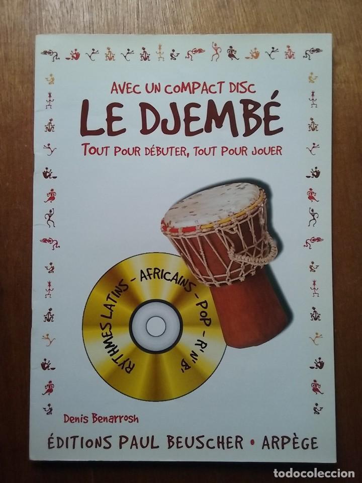 LE DJEMBE, DENIS BENARROSH, EDITIONS PAUL BEUSCHER, CD INCLUIDO, PERCUSION AFRICANA (Libros de Segunda Mano - Bellas artes, ocio y coleccionismo - Música)