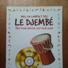 Libros de segunda mano: LE DJEMBE, DENIS BENARROSH, EDITIONS PAUL BEUSCHER, CD INCLUIDO, PERCUSION AFRICANA. Lote 192050835