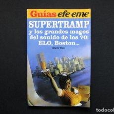 Libros de segunda mano: GUÍAS EFE EME, 9. SUPERTRAMP Y LOS GRANDES MAGOS DEL SONIDO DE LOS 70 - VICO, DARÍO. Lote 192151480