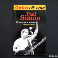 Libros de segunda mano: GUÍAS EFE EME, 16. PAUL SIMON. EL MAESTRO ARTESANO - MÁRQUEZ, JAVIER - 2006. Lote 192152778