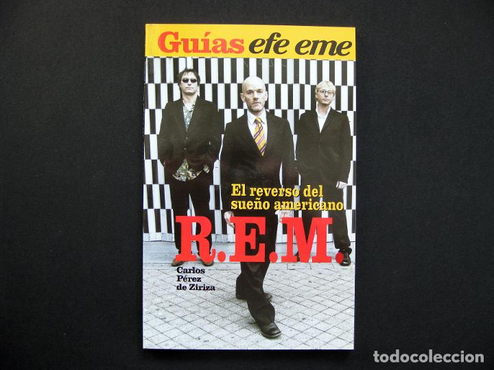 GUÍAS EFE EME, 13. R.E.M. EL REVERSO DEL SUEÑO AMERICANO - CARLOS PÉREZ DE ZIRIZA - 2006 (Libros de Segunda Mano - Bellas artes, ocio y coleccionismo - Música)