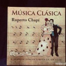 Libros de segunda mano: MUSICA CLASICA RUPERTO CHAPI DISPARATE COMICO LIRICO 1 ACTO INCLUYE CD CAJA MADRID 2008. Lote 192163355