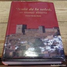 Libros de segunda mano: ALCALA DE LA SOLEA UN MUSEO ABIERTO.MANUEL MARTIN MARTIN.EDICIONES GIRALDA 2006. Lote 192227612