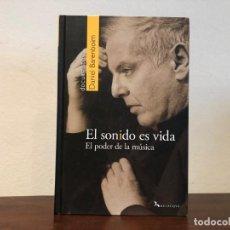 Libros de segunda mano: EL SONIDO ES VIDA. EL PODER DE LA MUSICA. DANIEL BARENBOIM. EDITORIAL BELCQUA.. Lote 192389570