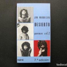 Libros de segunda mano: JIM MORRISON - DESIERTO. POEMAS VOL. 2 - FUNDAMENTOS/ESPIRAL - 7ª EDICIÓN, 2004. Lote 193036871