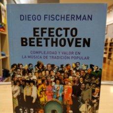Libros de segunda mano: EFECTO BEETHOVEN. DIEGO FISCHERMAN. Lote 193306913