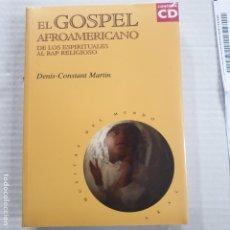 Libros de segunda mano: GOSPEL AFROAMERICANO DE LOS ESPRITUALES AL RAP RELIGIOSO CONSTANT MARTIN NUEVO. Lote 294816583