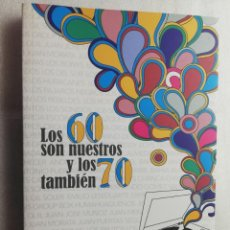 Libros de segunda mano: LOS 60 SON NUESTROS Y LOS 70 TAMBIÉN. JOSÉ ÁNGEL PÉREZ. MEMORIA DE LA MÚSICA DE ALMERÍA. Lote 214288681