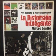Libri di seconda mano: LA DISTORSIÓN INTELIGENTE : POST HARDCORE LA REINVENCIÓN DEL PUNK . MARCOS GENDRE .2014.QUARENTENA.. Lote 215378518