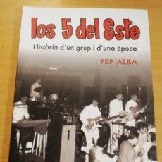 Livros em segunda mão: LOS 5 DEL ESTE. HISTÒRIA D'UN GRUP I D'UNA ÈPOCA (PEP ALBA). Lote 194027115