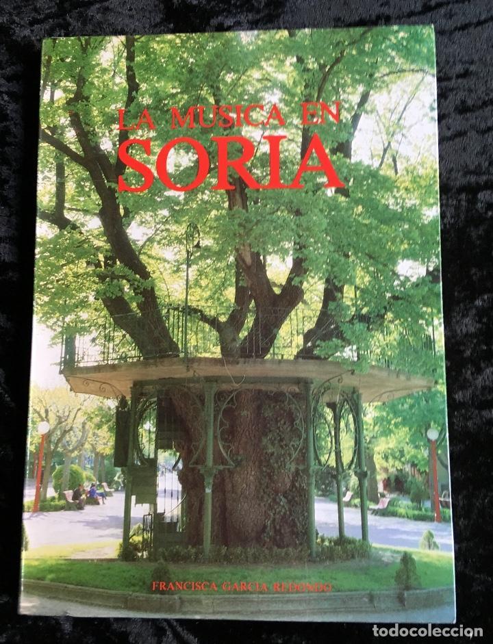 LA MÚSICA EN SORIA - FRANCISCA GARCÍA REDONDO - 1983 - FOTOGRAFÍAS - PARTITURAS (Libros de Segunda Mano - Bellas artes, ocio y coleccionismo - Música)