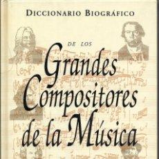 Libros de segunda mano: == A01 - DICCIONARIO BIOGRAFICO DE LOS GRANDES COMPOSITORES DE LA MÚSICA - MARC HONEGGER. Lote 194252536