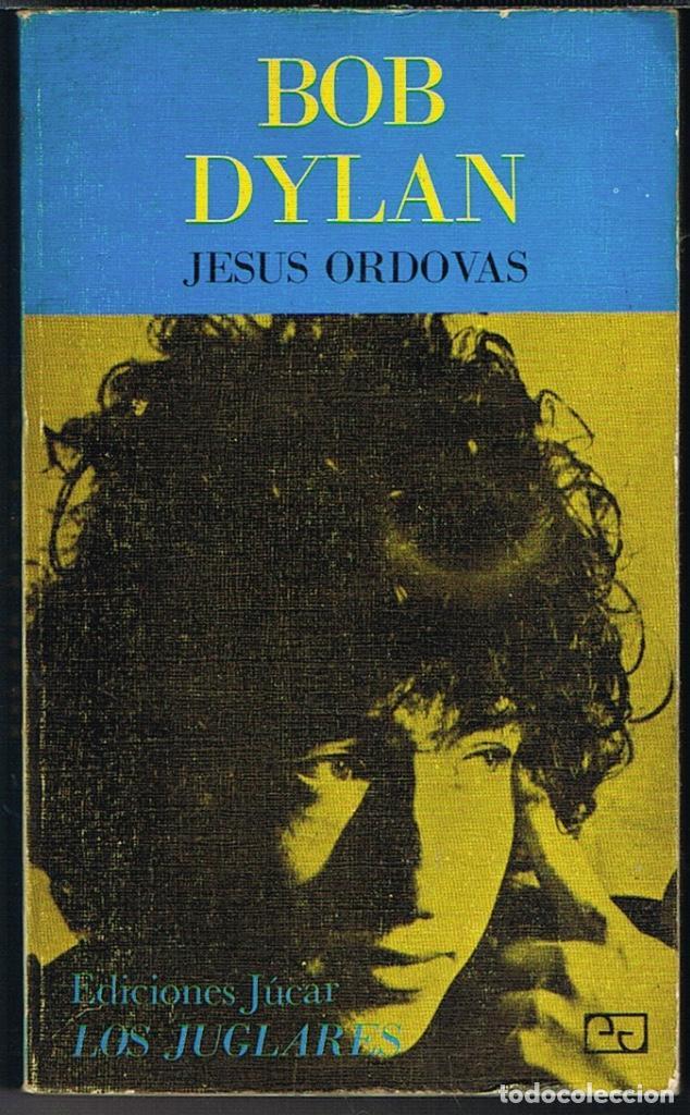 BOB DYLAN POR JESUS ORDOVAS COLECCION LOS JUGLARES NUMERO 1 (Libros de Segunda Mano - Bellas artes, ocio y coleccionismo - Música)
