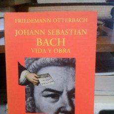 Libros de segunda mano: JOHANN SEBASTIAN BACH, VIDA Y OBRA, FRIEDEMANN OTTERBACH, ALIANZA. Lote 194289576