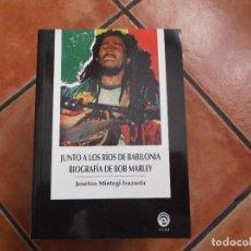 Libros de segunda mano: JUNTO A LOS RIOS DE BABILONIA BIOGRAFIA DE BOB MARLEY,JOSETXO MINTEGI IRAZUSTA, EDICIONES VOSA. Lote 194376758