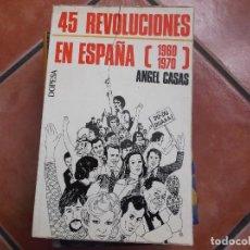 Libri di seconda mano: 45 REVOLUCIONES EN ESPAÑA 1060-1970, ANGEL CASAS, DOPESA,ESPECTACULO Nº 5 MUSICA LIGERA. Lote 194377503